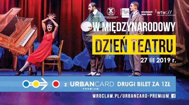 Międzynarodowy Dzień Teatru zURBANCARD PREMIUM – drugi bilet za 1 zł